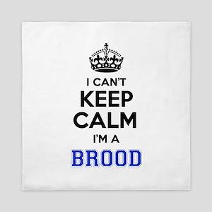 I can't keep calm Im BROOD Queen Duvet