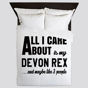 All I care about is my Devon Rex Queen Duvet