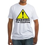 Warning: I'm Thinking Fitted T-Shirt