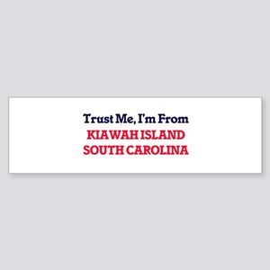 Trust Me, I'm from Kiawah Island So Bumper Sticker