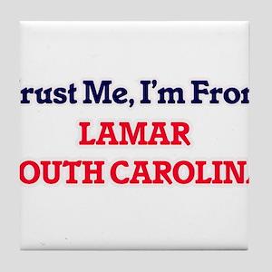 Trust Me, I'm from Lamar South Caroli Tile Coaster