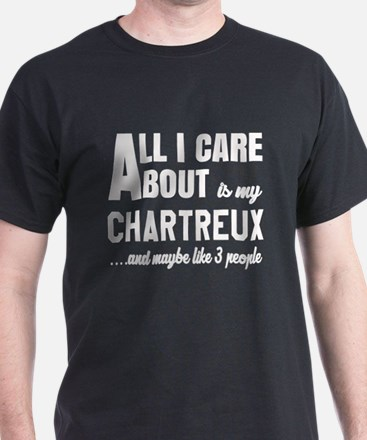 All I care about is my Chartreux T-Shirt