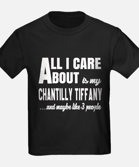 All I care about is my Chantilly T