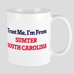 Trust Me, I'm from Sumter South Carolina Mugs