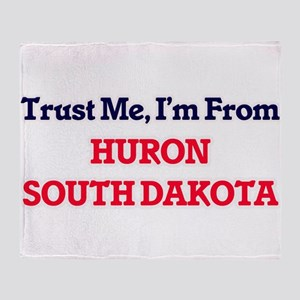 Trust Me, I'm from Huron South Dakot Throw Blanket