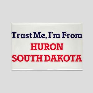 Trust Me, I'm from Huron South Dakota Magnets