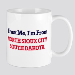 Trust Me, I'm from North Sioux City South Dak Mugs