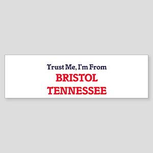 Trust Me, I'm from Bristol Tennesse Bumper Sticker