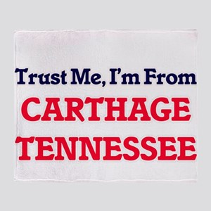Trust Me, I'm from Carthage Tennesse Throw Blanket