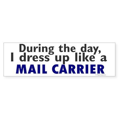 Dress Up Like A Mail Carrier Bumper Sticker