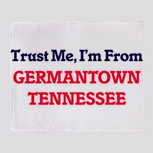 Trust Me, I'm from Germantown Tennes Throw Blanket