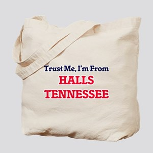 Trust Me, I'm from Halls Tennessee Tote Bag