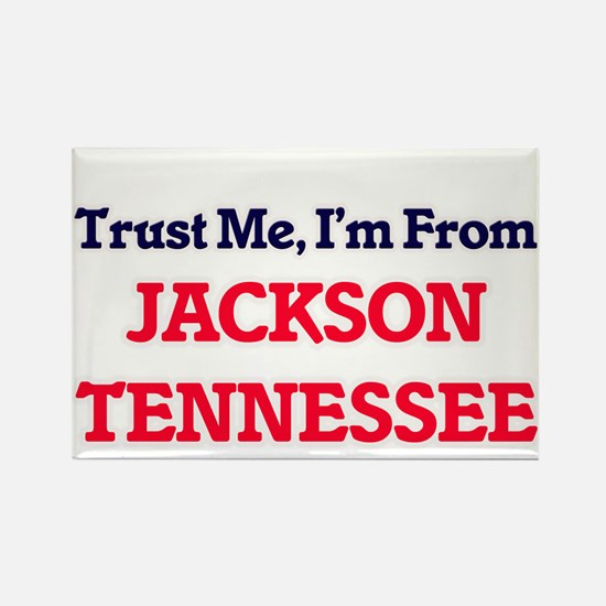 Trust Me, I'm from Jackson Tennessee Magnets