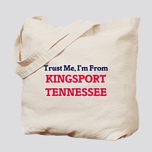 Trust Me, I'm from Kingsport Tennessee Tote Bag