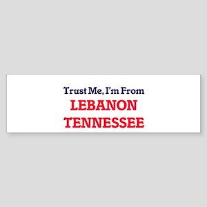 Trust Me, I'm from Lebanon Tennesse Bumper Sticker
