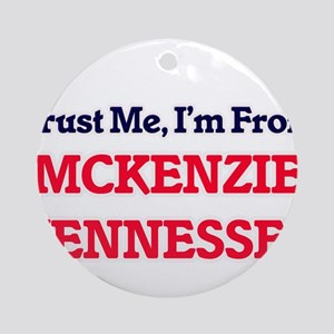 Trust Me, I'm from Mckenzie Tenness Round Ornament