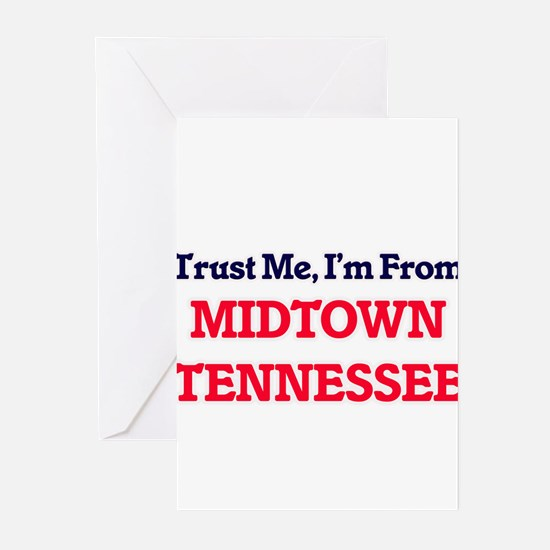 Trust Me, I'm from Midtown Tennesse Greeting Cards