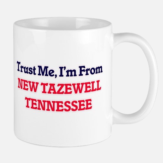 Trust Me, I'm from New Tazewell Tennessee Mugs