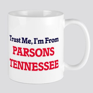 Trust Me, I'm from Parsons Tennessee Mugs
