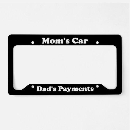 Moms Car Dads Payments License Plate Holder