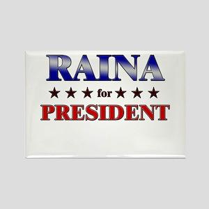 RAINA for president Rectangle Magnet