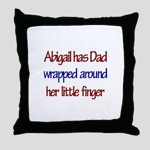 Abigail Has Dad Wrapped Aroun Throw Pillow