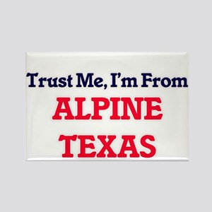 Trust Me, I'm from Alpine Texas Magnets