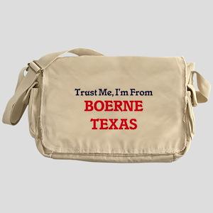 Trust Me, I'm from Boerne Texas Messenger Bag