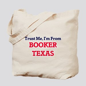 Trust Me, I'm from Booker Texas Tote Bag