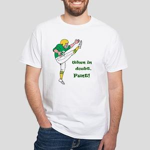 Kicker: When In Doubt, Pun T-Shirt