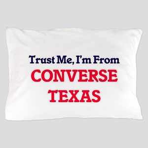 Trust Me, I'm from Converse Texas Pillow Case
