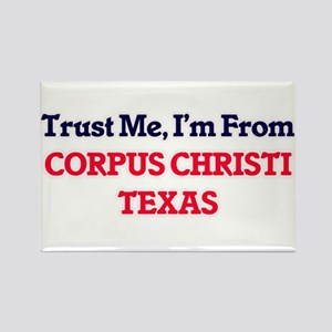 Trust Me, I'm from Corpus Christi Texas Magnets
