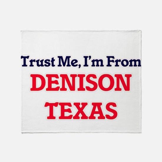 Trust Me, I'm from Denison Texas Throw Blanket