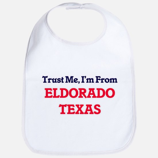 Trust Me, I'm from Eldorado Texas Bib