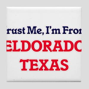 Trust Me, I'm from Eldorado Texas Tile Coaster