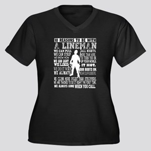 10 Reasons To Be With A Lineman Plus Size T-Shirt