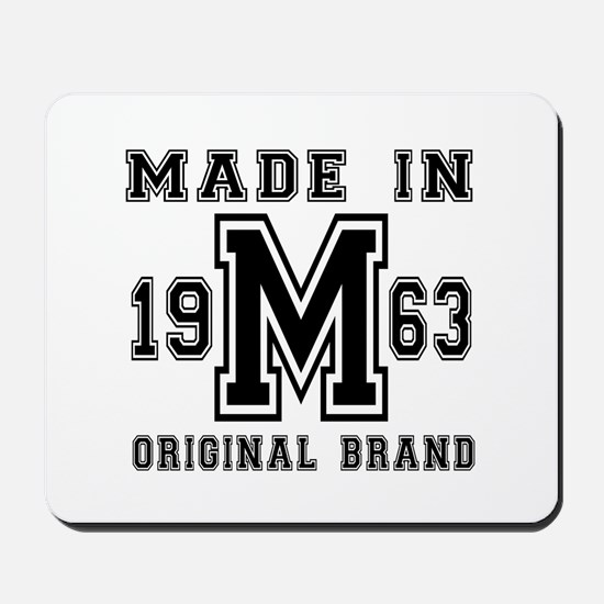 Made In 1963 Original Brand Birthday Des Mousepad