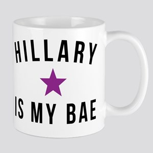 Hillary is my Bae Mugs