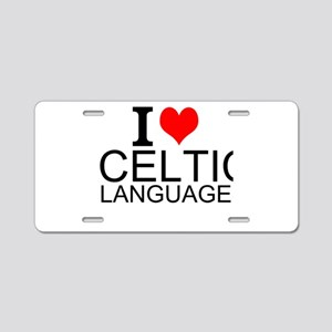 I Love Celtic Languages Aluminum License Plate
