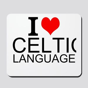 I Love Celtic Languages Mousepad
