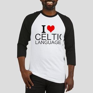 I Love Celtic Languages Baseball Jersey