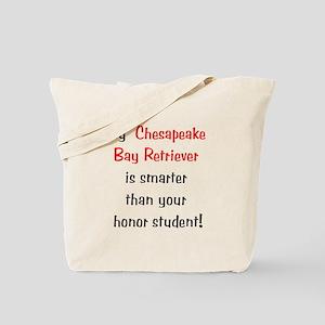 My Chesapeake Bay Retriever is smarter... Tote Bag