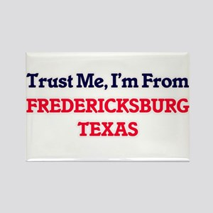 Trust Me, I'm from Fredericksburg Texas Magnets