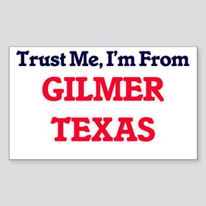 Trust Me, I'm from Gilmer Texas Sticker