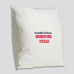 Trust Me, I'm from Hereford Te Burlap Throw Pillow