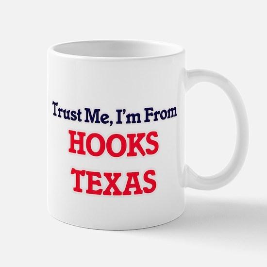 Trust Me, I'm from Hooks Texas Mugs