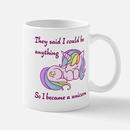 I became a unicorn Mugs