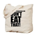 Don't Eat That! Black Letters Tote Bag