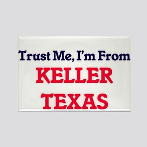 Trust Me, I'm from Keller Texas Magnets