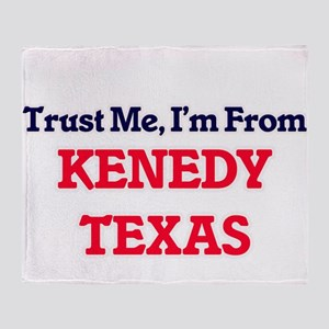 Trust Me, I'm from Kenedy Texas Throw Blanket